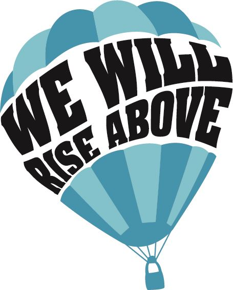 "hot air balloon with ""we will rise above"" in balloon"