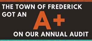 The Town of Frederick got an A+  on our annual audit!