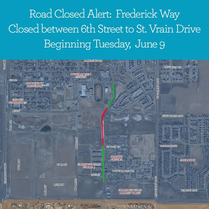 map of Frederick Way displaying road closure between 6th street and St. Vrain Drive